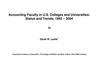 Accounting Faculty in U.S. Colleges and Universities: Status and Trends, 1993   2004    by    David W. Leslie   Chancell