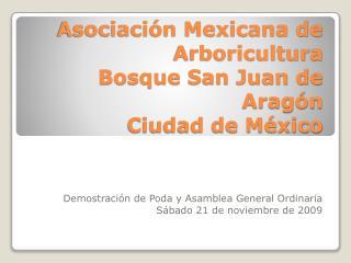 Asociaci n Mexicana de Arboricultura Bosque San Juan de Arag n Ciudad de M xico