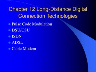 Chapter 12 Long-Distance Digital Connection Technologies