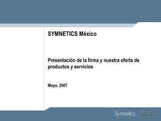SYMNETICS M xico     Presentaci n de la firma y nuestra oferta de productos y servicios