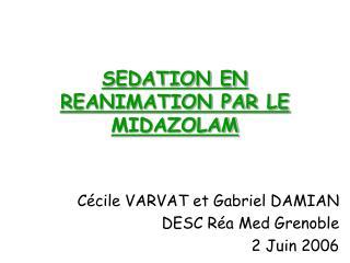 SEDATION EN REANIMATION PAR LE MIDAZOLAM