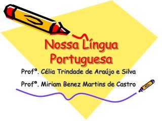 Nossa L ngua Portuguesa