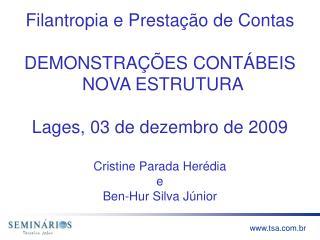 Filantropia e Presta  o de Contas  DEMONSTRA  ES CONT BEIS  NOVA ESTRUTURA   Lages, 03 de dezembro de 2009  Cristine Par
