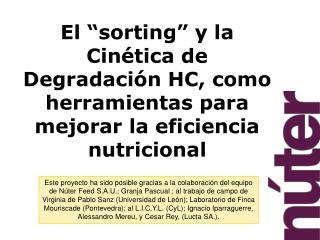 El  sorting  y la Cin tica de Degradaci n HC, como herramientas para mejorar la eficiencia nutricional