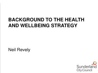 BACKGROUND TO THE HEALTH AND WELLBEING STRATEGY
