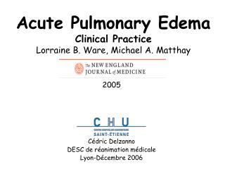 Acute Pulmonary Edema Clinical Practice Lorraine B. Ware, Michael A. Matthay