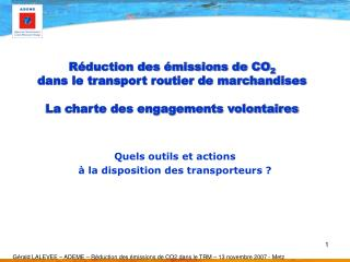 R duction des  missions de CO2  dans le transport routier de marchandises  La charte des engagements volontaires
