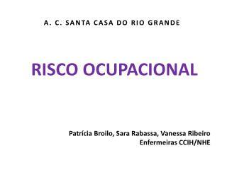 A. C. SANTA CASA DO RIO GRANDE