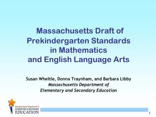 Massachusetts Draft of Prekindergarten Standards in Mathematics  and English Language Arts