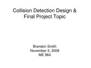 Collision Detection Design   Final Project Topic
