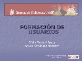 FORMACI N DE USUARIOS  Ofelia Mamani Apaza Arturo Fern ndez Manchay