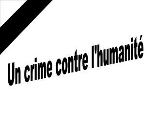 Un crime contre lhumanit