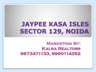 JAYPEE CRESCENT HOMES @9873471133@ JAYPEE KASA ISLES @999011