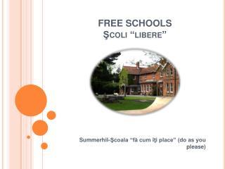 FREE SCHOOLS Scoli  libere