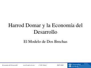 Harrod Domar y la Econom a del Desarrollo