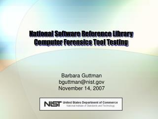 National Software Reference Library Computer Forensics Tool Testing