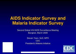 AIDS Indicator Survey and Malaria Indicator Survey