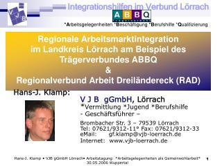 Regionale Arbeitsmarktintegration  im Landkreis L rrach am Beispiel des  Tr gerverbundes ABBQ    Regionalverbund Arbeit