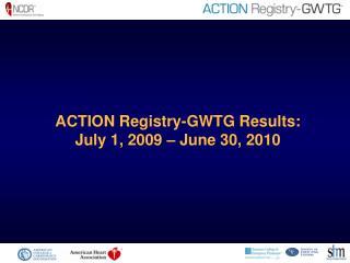 ACTION Registry-GWTG Results: July 1, 2009   June 30, 2010