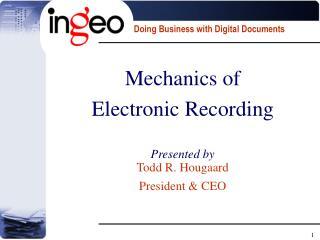 Mechanics of Electronic RecordingPresented by