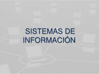 SISTEMAS DE INFORMACI N