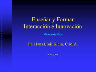 Ense ar y Formar Interacci n e Innovaci n  M todo de Caso