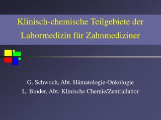 Klinisch-chemische Teilgebiete der Labormedizin f r Zahnmediziner