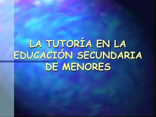 LA TUTOR A EN LA EDUCACI N SECUNDARIA DE MENORES