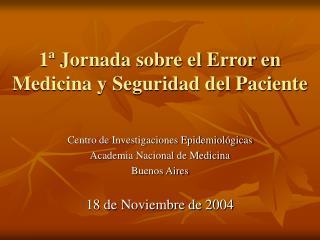 1  Jornada sobre el Error en Medicina y Seguridad del Paciente