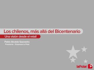 Los chilenos, m s all  del Bicentenario: Una visi n desde el retail