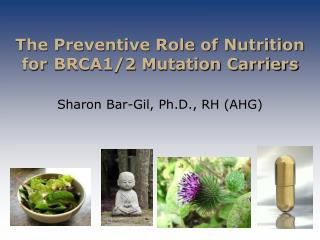 The Preventive Role of Nutrition   for  BRCA1