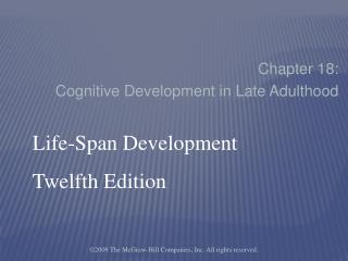 Chapter 18:   Cognitive Development in Late Adulthood