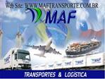 Web Site: MAFTRANSPORTE.BR