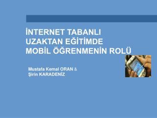 INTERNET TABANLI  UZAKTAN EGITIMDE  MOBIL  GRENMENIN ROL