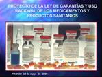 PROYECTO DE LA LEY DE GARANT AS Y USO RACIONAL DE LOS MEDICAMENTOS Y PRODUCTOS SANITARIOS
