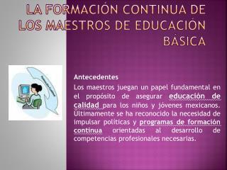 La Formaci n Continua de los maestros de Educaci n B sica