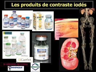 Les produits de contraste iod s