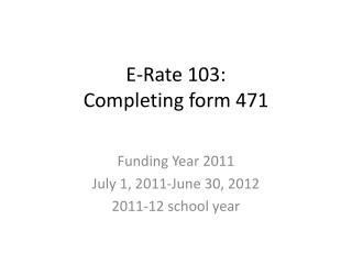 E-Rate 103:   Completing form 471