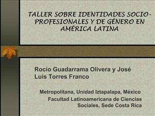 TALLER SOBRE IDENTIDADES SOCIO-PROFESIONALES Y DE G NERO EN AM RICA LATINA