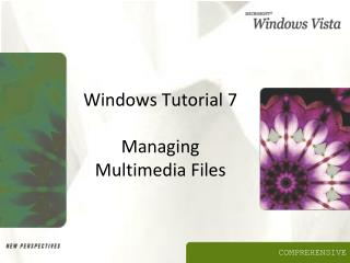 Windows Tutorial 7  Managing  Multimedia Files