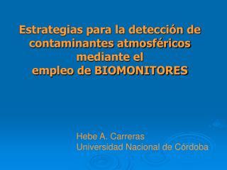 Estrategias para la detecci n de contaminantes atmosf ricos mediante el  empleo de BIOMONITORES