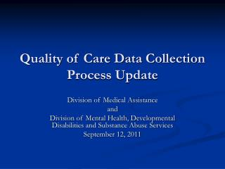 Quality of Care Data Collection Process Update