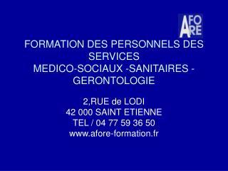 FORMATION DES PERSONNELS DES SERVICES MEDICO-SOCIAUX -SANITAIRES -GERONTOLOGIE