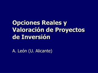 Opciones Reales y Valoraci n de Proyectos de Inversi n