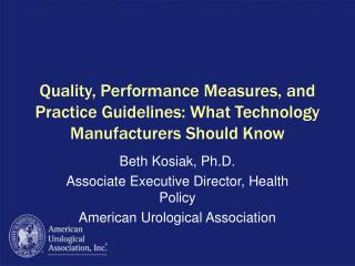 Quality, Performance Measures, and Practice Guidelines: What Technology Manufacturers Should Know