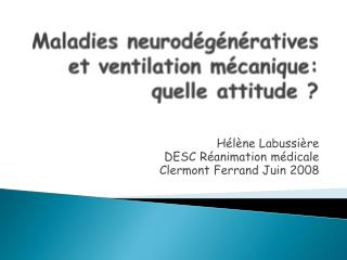 Maladies neurod g n ratives et ventilation m canique: quelle attitude