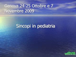 Genova 24-25 Ottobre e 7 Novembre 2009