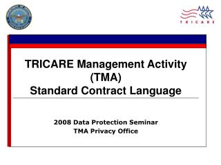 2008 Data Protection Seminar TMA Privacy Office