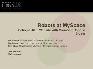Robots at MySpace Scaling a  Website with Microsoft Robotic Studio