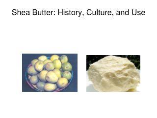Shea Butter: History